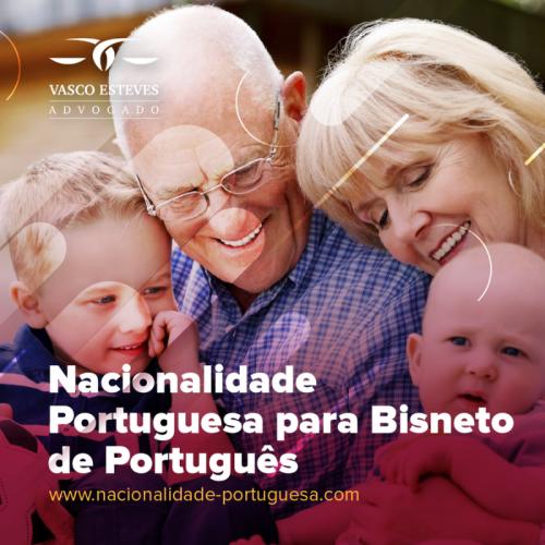 Cidadania Portuguesa para Bisnetos de Português