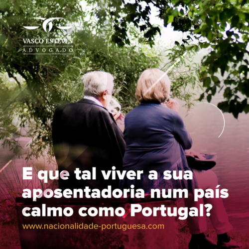 Aposentados em Portugal: as vantagens de morar em Portugal depois de se aposentar