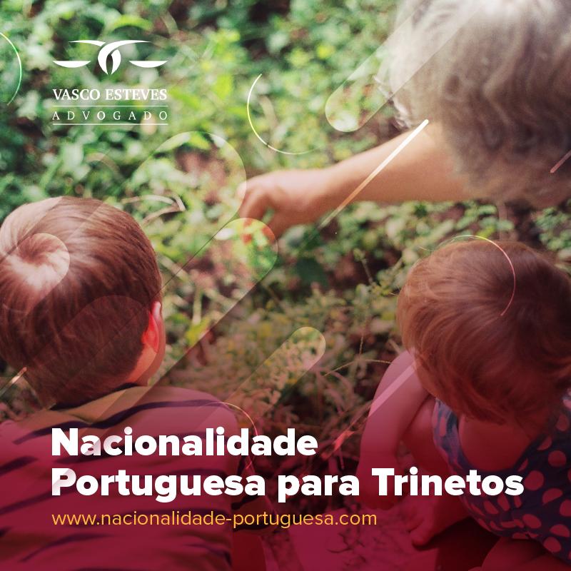Cidadania Portuguesa para Trinetos de Português