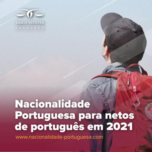 Nacionalidade portuguesa para netos de português em 2021